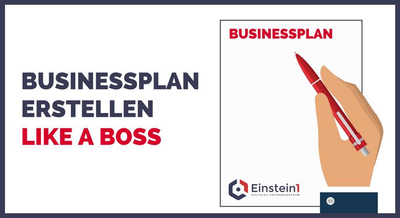 Businessplan erstellen - Einstein1 - Digitales Gründerzentrum