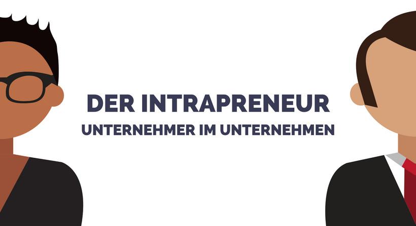 Intrapreneur - der Unternehmer im Unternehmen