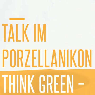 Think Green - Talk im Porzellanikon