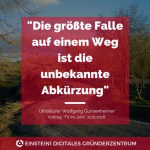 Die größte Falle auf einem Weg ist die unbekannte Abkürzung - Wolfgang Gunsenheimer