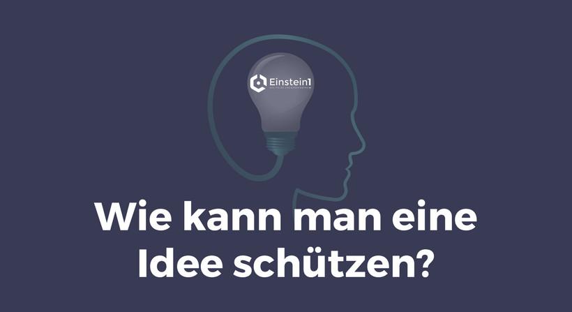 Wie kann man eine Idee schützen?