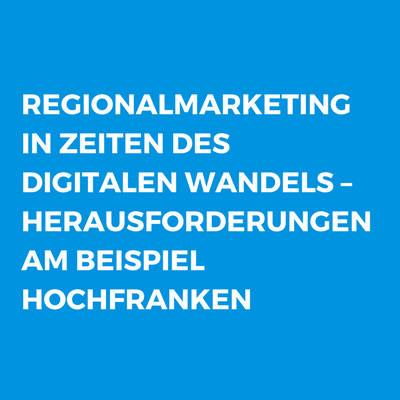Regionalmarketing in Zeiten des digitalen Wandels