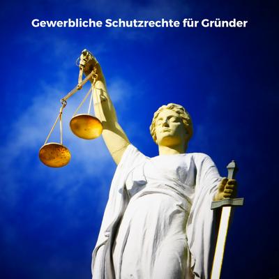 Teaser Gewerbliche Schutzrechte für Gründer
