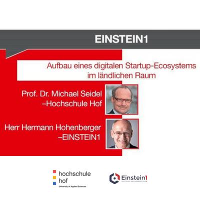 Einstein1 – Aufbau eines digitalen Startup‐Ecosystems im ländlichen Raum