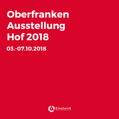 Oberfranken-Ausstellung Hof 2018