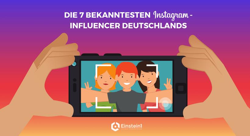 Die 7 bekanntesten Instagram-Influencer Deutschlands