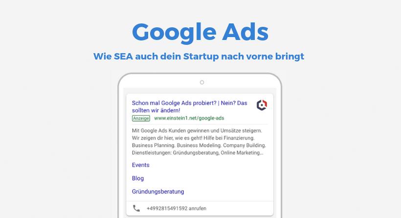 Google Ads: Wie SEA auch dein Startup nach vorne bringt