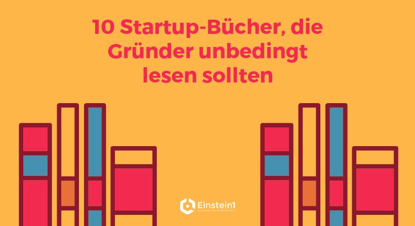 10 Startup-Bücher, die Gründer unbedingt lesen sollten
