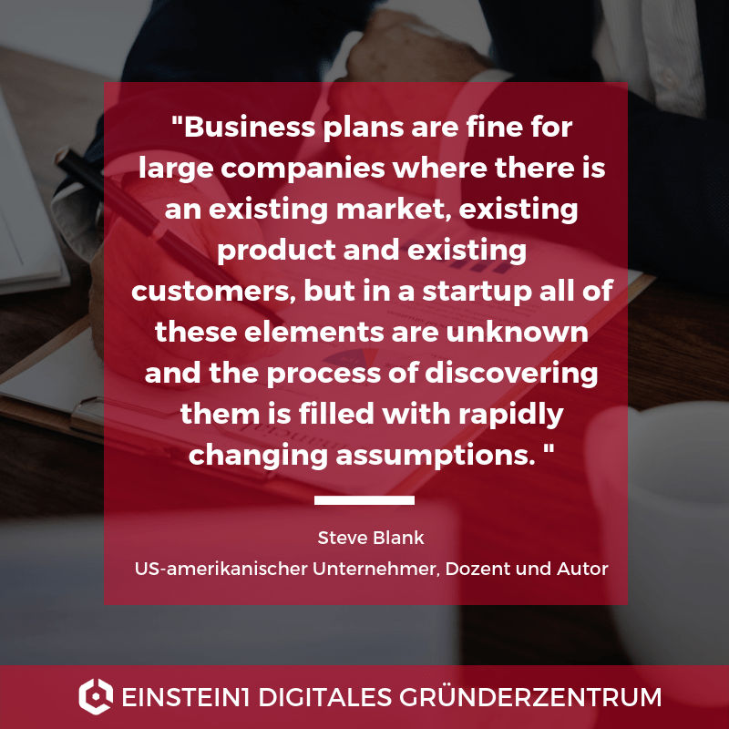 Business plans are fine for large companies where there is an existing market, existing product and existing customers, but in a startup all of these elements are unknown and the process of discovering them is filled with rapidly changing assumptions.