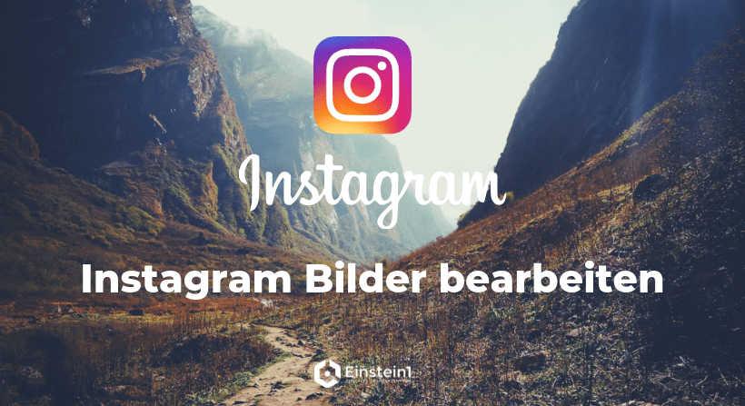 Instagram Bilder bearbeiten Einstein1