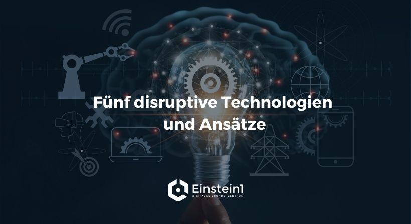 header-fünf-disruptive-technologien-und-ansätze
