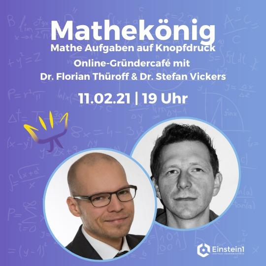Mathekönig - Gründercafé mit Dr. Florian Thüroff und Dr. Stefan Vickers