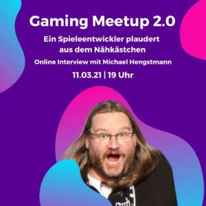 Gaming Meetup 2.0 - Ein Spieleentwickler plaudert aus dem Nähkästchen