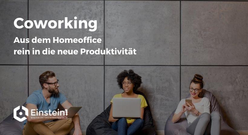 header-coworking-aus-dem-homeoffice-in-die-neue-produktivität-einstein1